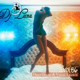 DEEP HOUSE VOCAL PROGESIVO TRANCE - DJ LUNA - VOL.86 - 2015
