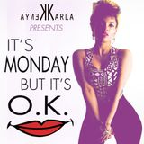 Karla Kenya presents #IT'S MONDAY BUT IT'S O.K. / June