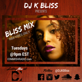 The Bliss Mix w/ DJ K Bliss 8/3