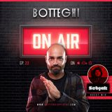 "Botteghi presents ""Botteghi ON AIR"" - Episode 22 + SEBJAK Guest Mix"