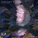 8 Oct 2014 - Dance Dance We're Dead