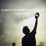 Mr.M Presents Electromania Session 022