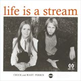 CHUCK & MARY PERRIN Life Is A Stream (Sunlight, 1971)