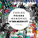 Carlos Posada....Memories @Tara Mexico City