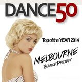 Dance 50 Top Of The YEAR 2014 Mixed By Melbourne Bounce Project (Tracklist in Description)