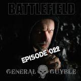 General Guyble - Battlefield Episode 022