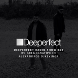 Deeperfect Radio Show 062 with Alexandros Djkevingr & Greg Ignatovich