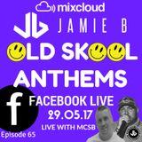Jamie B's Live Old Skool Anthems On Facebook Live 29.05.17