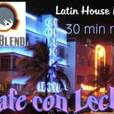 Cafe Con Leche 2(Latin House Set) DJ Blend One