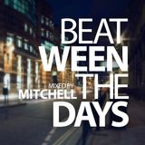 Mitchell - Beat-ween the days #011