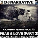 Coming Home Vol #2 - Fear and Love Pt 2