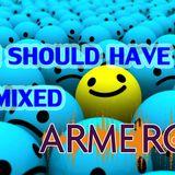ARMERO - I SHOULD HAVE MIXED