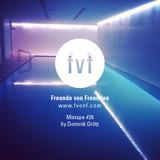 Freunde von Freunden Mixtape #26 by Dominik Grötz