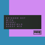 Ride Radio 037 with Myon + Reddfield Guest Mix