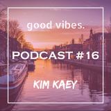 KIM KAEY - GOODVIBES JAN 2018