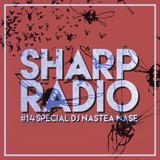 Sharp Radio #14 w/ DJ Nastea Nase