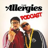 The Allergies Podcast #006 (with guest DJ Yamin)