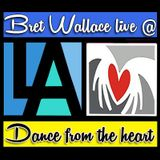 Bret Wallace @ Dance From The Heart (A benefit for Violet Viall)