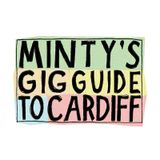 PODCAST:// Minty's Gig Guide To Cardiff | 19th March - 25th March 2018