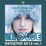 """ MY HOUSE "" - DEFECTED 2K18 vol.1 - live set 9 january mix by marcosound dj"