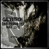 GALVATRON - DNB PROMO MIX MAY 2015