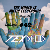 ZADKI Present.-The World Is Music Electronic (Episode #42) [JTexdroid]