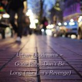 Urban Daydreams - Gone Baby, Don't Be Long (aka Lini's Revenge)