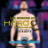 LIVE SESSIONS 2015: HARD ON- Foreplay to CockRocking