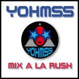 YOHMSS- MIX A LA RUSH