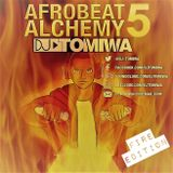 Afrobeat Alchemy 5: Fire Edition (2019 Afrobeats Mix)