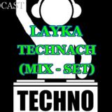 TECHNACH (MIX - SET) - LAYKA
