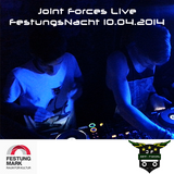 Joint Forces Live - FestungsNacht 10.04.2014