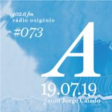 #73 Uma Espécie de Azul @ Rádio Oxigénio (19.07.19) [english version]