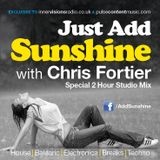 Chris Fortier - Just Add Sunshine guest mix