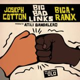 """Big Bad Links"" w/ Joseph Cotton & Biga*Ranx"
