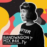 Bandwagon Mix #44 - A/K/A SOUNDS