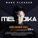 MARK PLEDGER PRESENTS MELODIKA 053