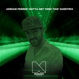 Jordan Ferrer | Gotta Get Thru This 2015 | Guestmix