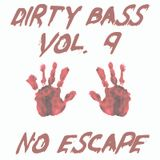 Dirty bass vol. 9 No Escape
