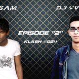 Klash 02 Episode #02 Dj Yvanes VS DJ Sam [Rework] @2014