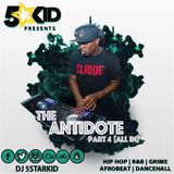 DJ 5starKiD Presents: The Antidote part 4 (ALL IN)