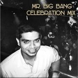 MR. BIG BANG : CELEBRATION MIX