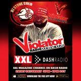 XXL MAGAZINE - VIOLATOR UNKUT - DJ STONE COLD - 10/1/16