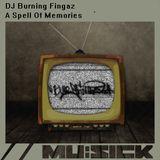 DJ Burning Fingaz – A Spell of Memories