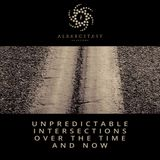 Unpredictable intersections over the time and now (2015)