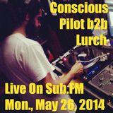 Sub.FM - Conscious Pilot b2b Lurch - May 26, 2014