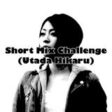 Short Mix Challenge (Utada Hikaru)