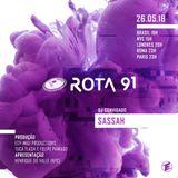 Rota 91 - 26/05/2018 - DJ convidado Sassah