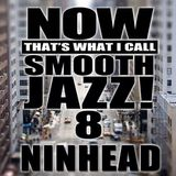 Now That's What I Call Smooth Jazz! 8