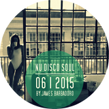 NU DISCO SOUL | 06 . 2015 | By James Barbadoro